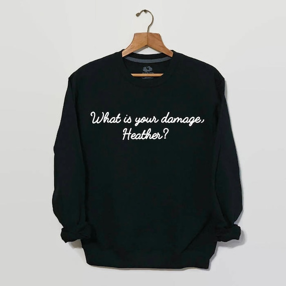 What Is Your Damage Heather, Heathers, Heathers Movie, 80s Movies, Winona Ryder, Movie Quote, Eighties Movie, Tumblr Sweatshirts, Unisex