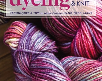 Dyeing to Spin & Knit eBook (804190)