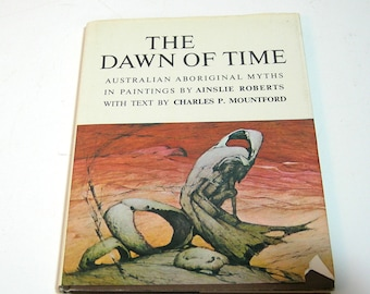 The Dawn of Time, Australian Aboriginal Myths in Paintings by Ainslie Roberts, Vintage Book