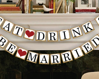 Bridal Shower Decorations - Bridal Shower Banners - Eat Drink Be Married Banner - Wedding Garland - Sign - Photo Prop