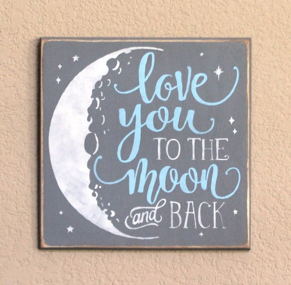 Love you to the MOON and back - Painted Wooden Sign - 12 x 12 - Hand painted sign - Gray Blue and White - Baby Boys Room - Nursery - Moon
