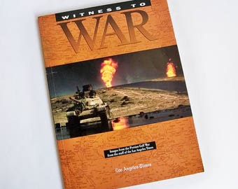 "Witness To War ""Images from the Persian Gulf War from the staff of the Los Angeles Times"""