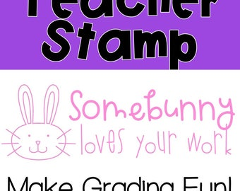 Somebunny loves your Work! Self-Inking Teacher Stamp