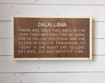 Dalai Lama Quote Sign    Wood Sign    There are only two days