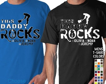 This Daddy Rocks - Personalized with Kids Names. Men's T-Shirt Great gift for Father's Day! We carry sizes S - 5XL in 30 Colors!