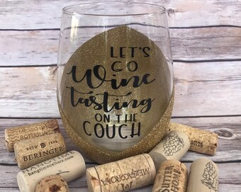 Let's Go Wine Tasting On The Couch   Glitter Wine Glass