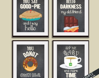 Say Good-Pie, Hello Darkness, You Donut, Sip me (Funny Kitchen Song Series) Set of 4 Art Prints (Featured in Vintage Chalkboard) Kitchen Art