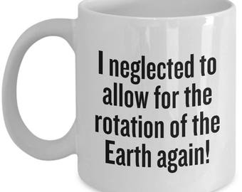 Funny Archery Gift - Archer Present Idea - Rotation Of The Earth - Funny Archery Mug