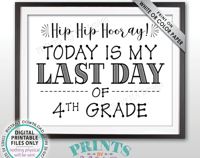 "SALE! Last Day of School Sign, Last Day of 4th Grade Sign, School's Out, Last Day of Fourth Grade Sign, Black Text PRINTABLE 8.5x11"" Sign"