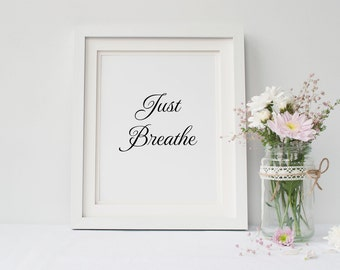 Just Breathe Print, INSTANT DOWNLOAD, inspirational wall art, printable wall art, printable home decor, printable sign, typography art