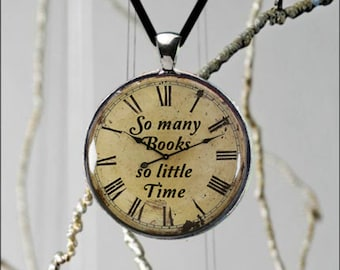 So Many Books So Little Time Clock Pendant Book Lover Vintage Style Jewelry Cute Quote Unique Design