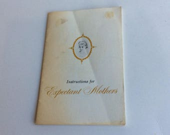 Vintage Booklet, Instructions for Expectant Mothers