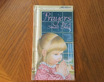 Prayers for a Small Child      1984 Random House Knee High Book    Hardcover Illustrated by Eloise Wilkin