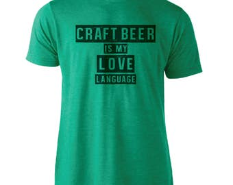 Craft Beer Is My Love Language - Hipster Unisex Tee
