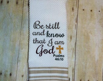 Be still and know that I am God  Psalms 46:10
