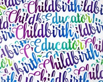 "Vinyl Sticker ""Childbirth Educator"" 7.5""x3.5"" indoor/outdoor"