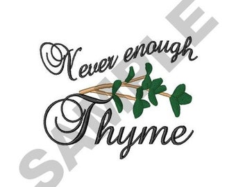 Never Enough Thyme - Machine Embroidery Design