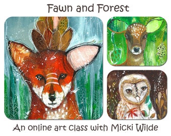 Fawn and Forest - A self paced online art workshop with Micki Wilde.