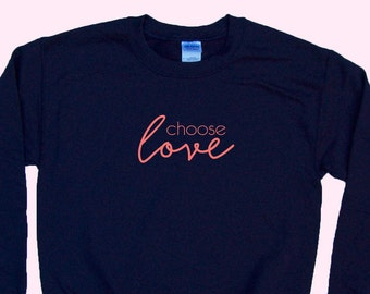 Choose LOVE - Crewneck Sweatshirt