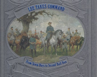 Time-Life: The Civil War-Lee Takes Command-From Seven Days to Second Bull Run