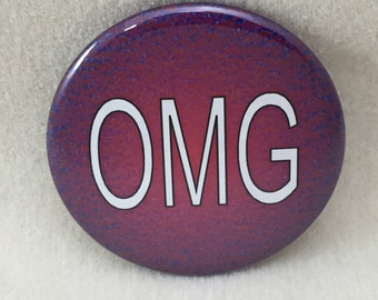 "2 1/4"" button I think this numerous times every single day! OMG"