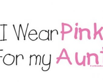 I wear pink for my Aunt Breast Cancer Awareness Shirt New Various Sizes and Colors Available