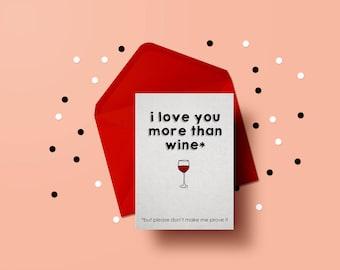 I Love You More Than Wine...