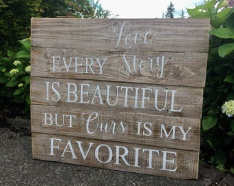 Every Love Story rustic fence wood sign