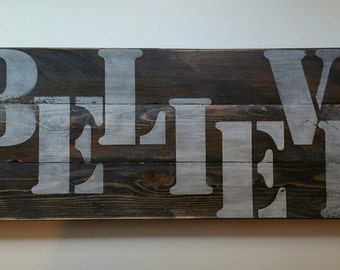 BELIEVE, Reclaimed Barn Wood Sign