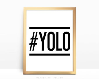 SALE -  Hashtag Yolo, Hashtag Print, Social Media, You Only Live Once, Famous Trendy Quote, Teen Poster, Black White Modern, Typography