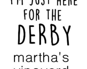I'm Just Here for the Derby (Martha's Vineyard) Car Decal
