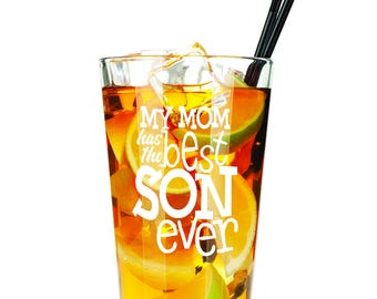 My Mom has the Best Son Ever  - Etched Pint Glass