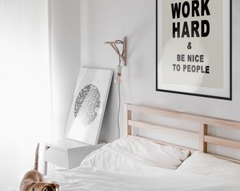 Work Hard and Be Nice to People  Canvas or Unframed Print - Work Hard Poster - Be Nice to People - Office Decor - Motivational Quote