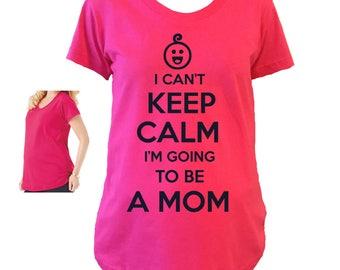I Can't Keep Calm I'm Going To Be A Mom Shirt. Maternity Shirt.
