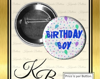 "2.25"" Birthday Boy Button, Happy Birthday Pin, Birthday Party Buttons, Magnets, Pocket Mirrors, Key Chains"