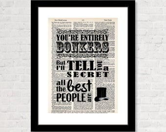 You're Entirely Bonkers - All The Best People Are -  Alice In Wonderland Quote -  Mad Hatter- Dictionary Page Art - Typography