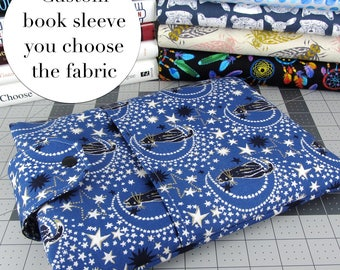 Book Sleeve - You Choose The Fabric - Over 50 Print Available! See Description For Details