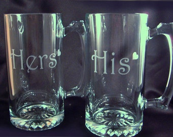 Personalized Etched Beer Mugs with your choice of wording - Fathers Day Gift - Wedding Party Gift - His and Hers - House Warming Gift