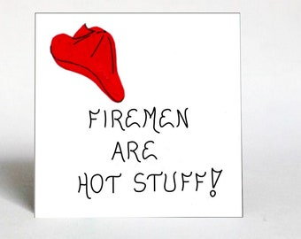 Fireman magnet - Humorous firefighter quote, Firemen are Hot Stuff, Red firehat