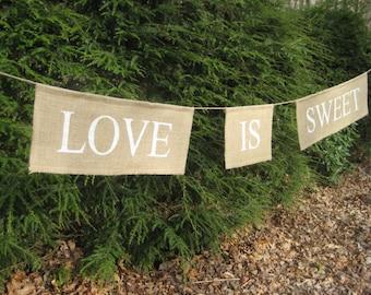 Love Is Sweet, Rustic Wedding, Burlap Banner, Burlap Wedding, Burlap Love Banner, Reception Banner, Rustic Burlap Banner, Your Divine Affair