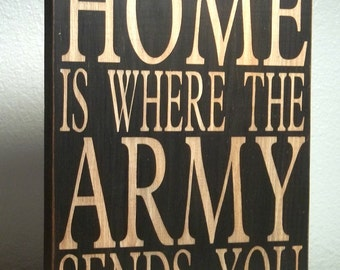 Home Is Where The Army, Navy, Marines or Air Force Sends You Antiqued Painted Wood Typography Sign