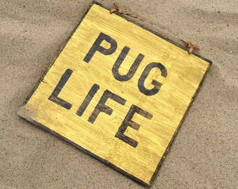 Pug Life Wood Sign / The Pug Life Chose Me Sign / Pugged Sign / Pug Decor / Wood Sign / Pet Decor / Pet Accessories - Gold
