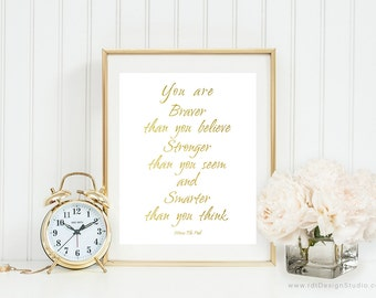 You are braver, Winnie The Pooh, Home Decor, Teen Room Decor, Christmas Gift, Inspirational Quote, Birthday Gift, Valentine's Day Gift