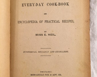 1891 - The Every-Day Cook-Book and Encyclopedia of Practical Recipes by Miss E. Neil