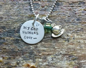 My Cup Runneth Over... hand stamped pendant. Your choice of either Necklace or Keychain