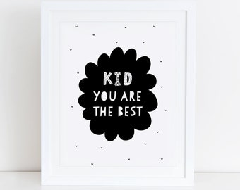 Kid You Are The Best Art Print, Instant Download, Printable Decor, Scandinavian Nursery, Black and White Nursery, Scandinavian Wall Art
