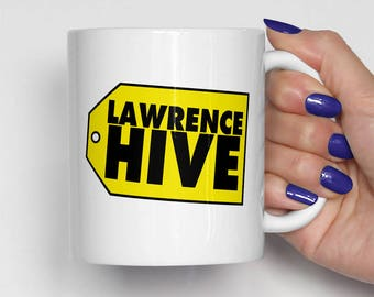 Lawrence Hive Coffee Mug, #LawrenceHive, Birthday Gift, Funny Coffee Mugs (0039)