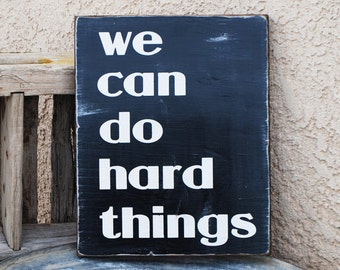 we can do hard things - Quote