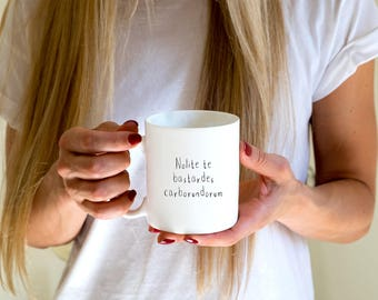 Handmaid's Tale Inspired -  Nolite te bastardes carborundorum  - Coffee Mug - 10 oz Travel Mug Ceramic Tumbler