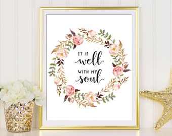 Christian Printable Verse, It Is Well With My Soul, Bible Verse, Inspirational Art Print, Instant Download, Floral Art Print, Floral Verse